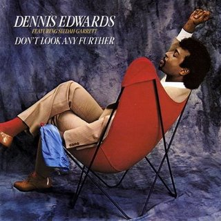 Dennis Edwards - Don't Look Any Further (single cover)